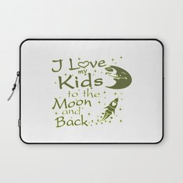 I Love My Kids to the Moon and Back Laptop Sleeve