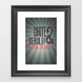 Unite & Rebuild! Restore the Shore! Framed Art Print