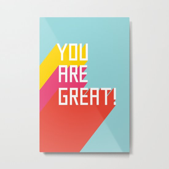 You Are Great! Metal Print
