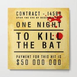 One night to kill the BAT Metal Print