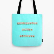 Creativity Takes Courage Tote Bag