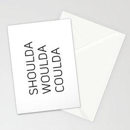 Shoulda Woulda Coulda Stationery Cards