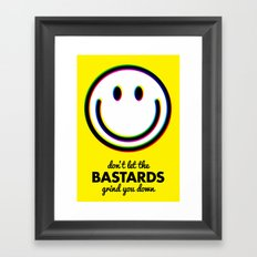 Don't let the bastards grind you down Framed Art Print
