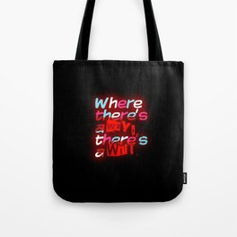 Where There's a Way Tote Bag