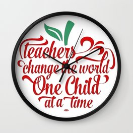 FUNNY TEACHER CHANGE THE WORLD SAYINGS GIFTS Wall Clock