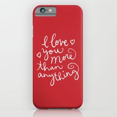 i love you more than anything Slim Case iPhone 6s