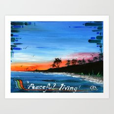 """PEACEFUL LIVING""  Art Print"