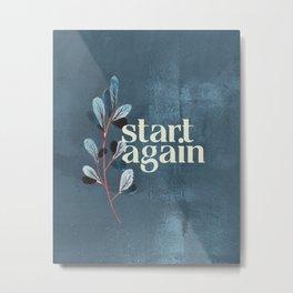 Start Again Metal Print