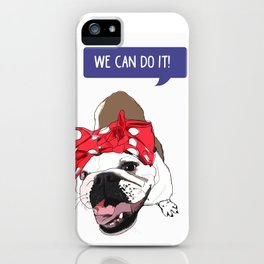 We Can Do it! Rosie the Bulldog iPhone Case