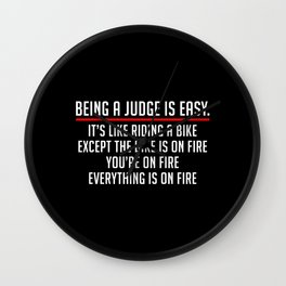 BEING A JUDGE IS EASY Wall Clock