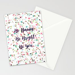 """Be Happy. Be Bright. Be You."" quote  Pretty dots confetti pattern illustration Stationery Cards"