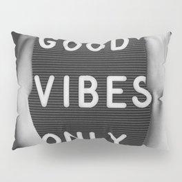 good vibes onley Pillow Sham