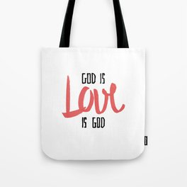 God is LOVE is God Tote Bag