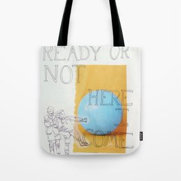 ready or not ! Tote Bag