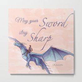 """May your sword stay sharp."" - Eragon Metal Print"