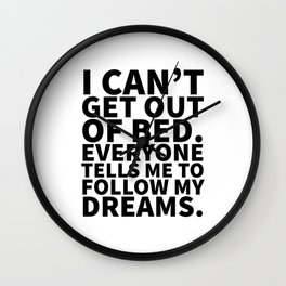 Stay in Bed Follow Dreams Wall Clock