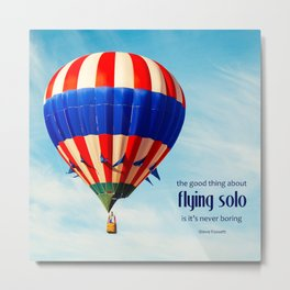 Flying Solo Is Never Boring Metal Print