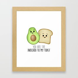 You Are The Avocado To My Toast Framed Art Print