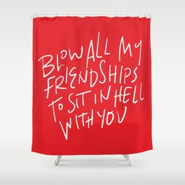 Hell With You Shower Curtain