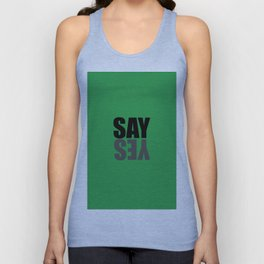 say yes green Unisex Tank Top