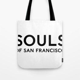 Souls of San Francisco - Black Text/White Background Tote Bag