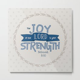 """The Joy of the Lord"" Hand-Lettered Bible Verse Metal Print"