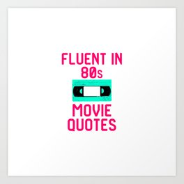 Fluent in 80s Movie Quotes Funny Cassette VCR Art Print