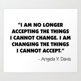 Change What You Cannot Accept - Angela Y. Davis Art Print