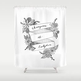 Champion of Ladydom No. 3 Shower Curtain