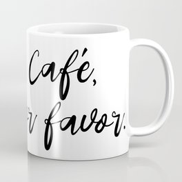 Café, por favor. Coffee Mug