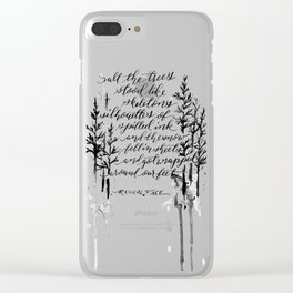 The Trees Stood Like Skeletons Clear iPhone Case