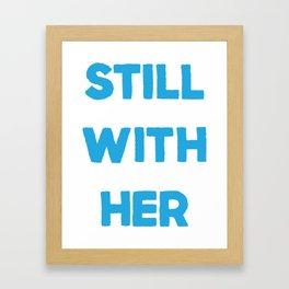 Still With Her Framed Art Print