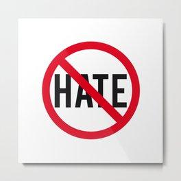 No hate sign Metal Print