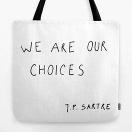 we are our choices III. Tote Bag