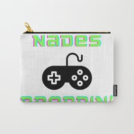 Chuckin' Nades Droppin' Nads! Gamer Battle Cry! Carry-All Pouch