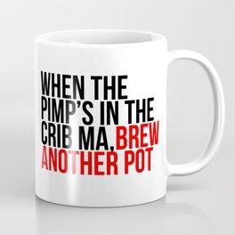 When the Pimp's in the Crib Coffee Mug