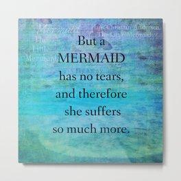 Mermaid Quote by Hans Christian Andersen Metal Print