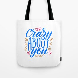 Crazy about you shirt Tote Bag