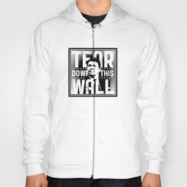 Ronald Regan : Tear Down This Wall Hoody