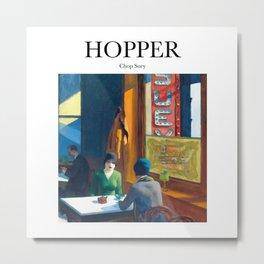 Hopper - Chop Suey Metal Print