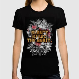 It Was Beauty That Killed The Beast T-shirt