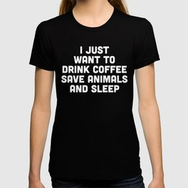 Drink Coffee Funny Quote T-shirt