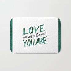 Love is Who You Are (green watercolor) Bath Mat