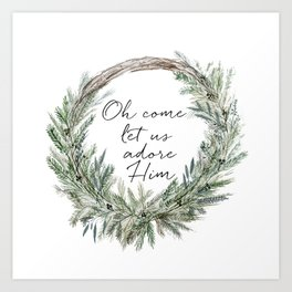 Oh come let's us adore Art Print