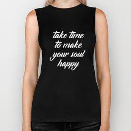 Take Time To Make Your Soul Happy Gift Biker Tank
