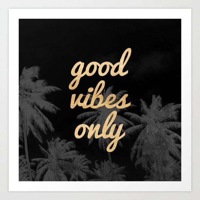 Good Vibes Only Palm Trees Kunstdrucke