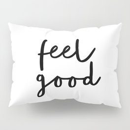 Fell Good black and white contemporary minimalism typography design home wall decor bedroom Pillow Sham
