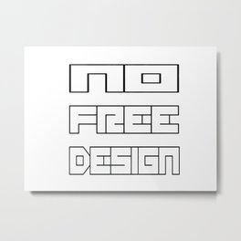 NoFreeDesign Metal Print