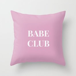 Babeclub pink Throw Pillow