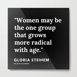 49  | Gloria Steinem Quotes | 191202 Metal Print